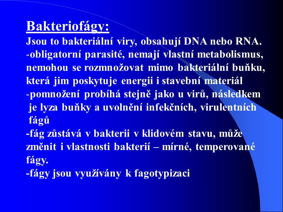 Bakteriofágy: Jsou to bakteriální viry, obsahují DNA nebo RNA.