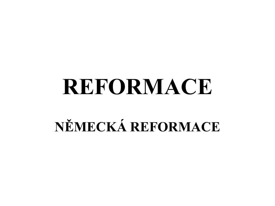 REFORMACE NĚMECKÁ REFORMACE 1