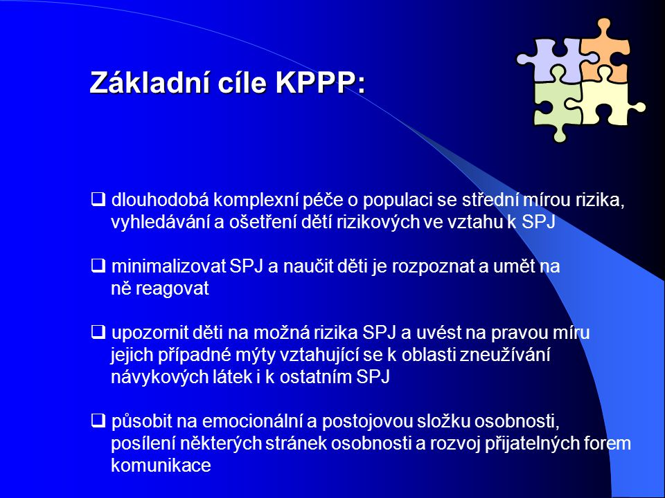 Základní cíle KPPP: dlouhodobá komplexní péče o populaci se střední mírou rizika, vyhledávání a ošetření dětí rizikových ve vztahu k SPJ.