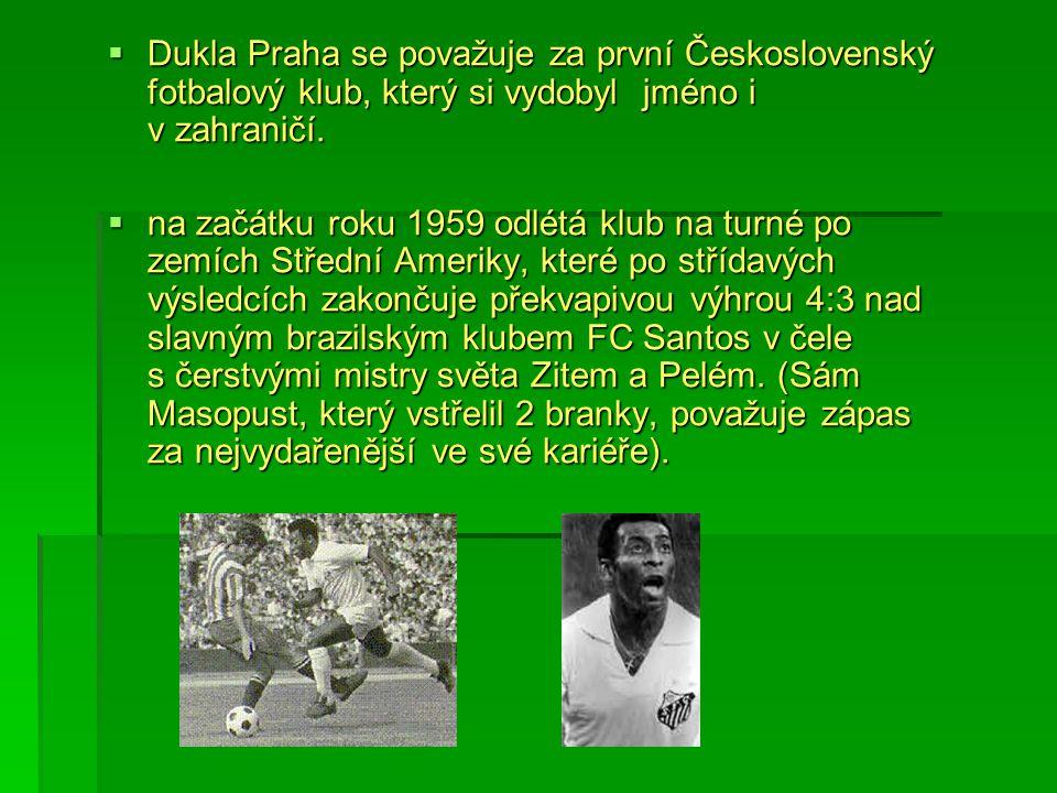 Dukla Praha se považuje za první Československý fotbalový klub, který si vydobyl jméno i v zahraničí.