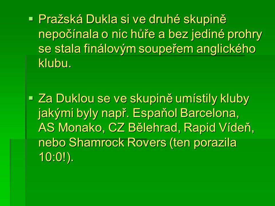 Pražská Dukla si ve druhé skupině nepočínala o nic hůře a bez jediné prohry se stala finálovým soupeřem anglického klubu.