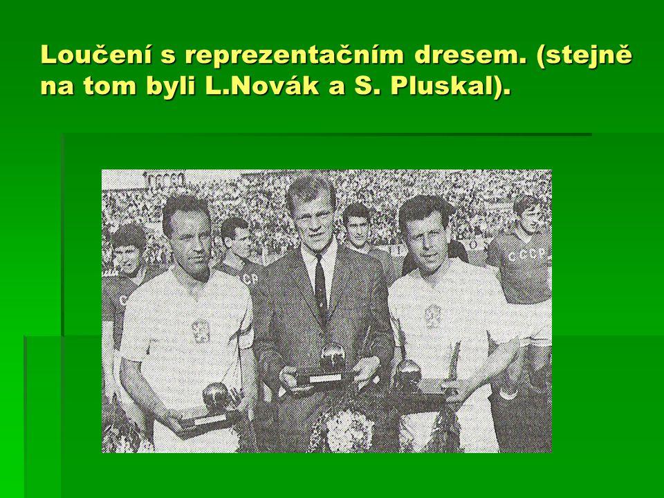 Loučení s reprezentačním dresem. (stejně na tom byli L. Novák a S
