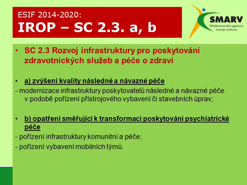 ESIF 2014-2020: IROP – SC 2.3. a, b SC 2.3 Rozvoj infrastruktury pro poskytování zdravotnických služeb a péče o zdraví.