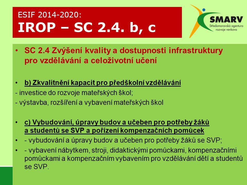 ESIF 2014-2020: IROP – SC 2.4. b, c SC 2.4 Zvýšení kvality a dostupnosti infrastruktury pro vzdělávání a celoživotní učení.
