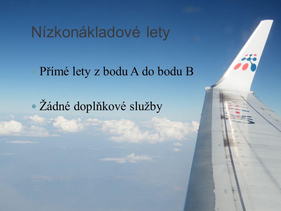 Nízkonákladové lety Přímé lety z bodu A do bodu B