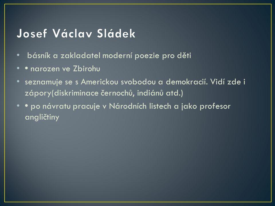 Josef Václav Sládek básník a zakladatel moderní poezie pro děti