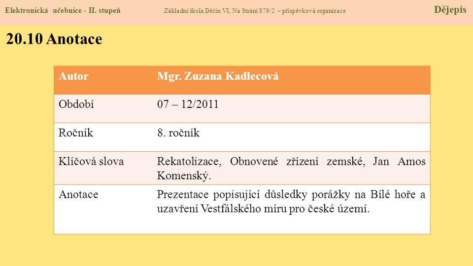 20.10 Anotace Autor Mgr. Zuzana Kadlecová Období 07 – 12/2011 Ročník