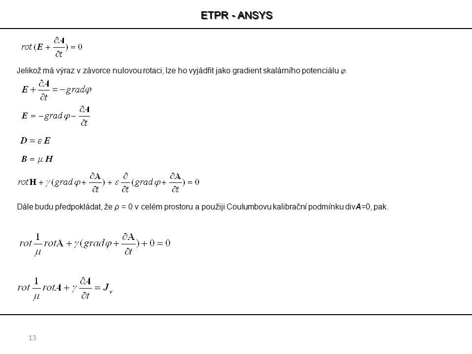 ETPR - ANSYS Jelikož má výraz v závorce nulovou rotaci, lze ho vyjádřit jako gradient skalárního potenciálu .