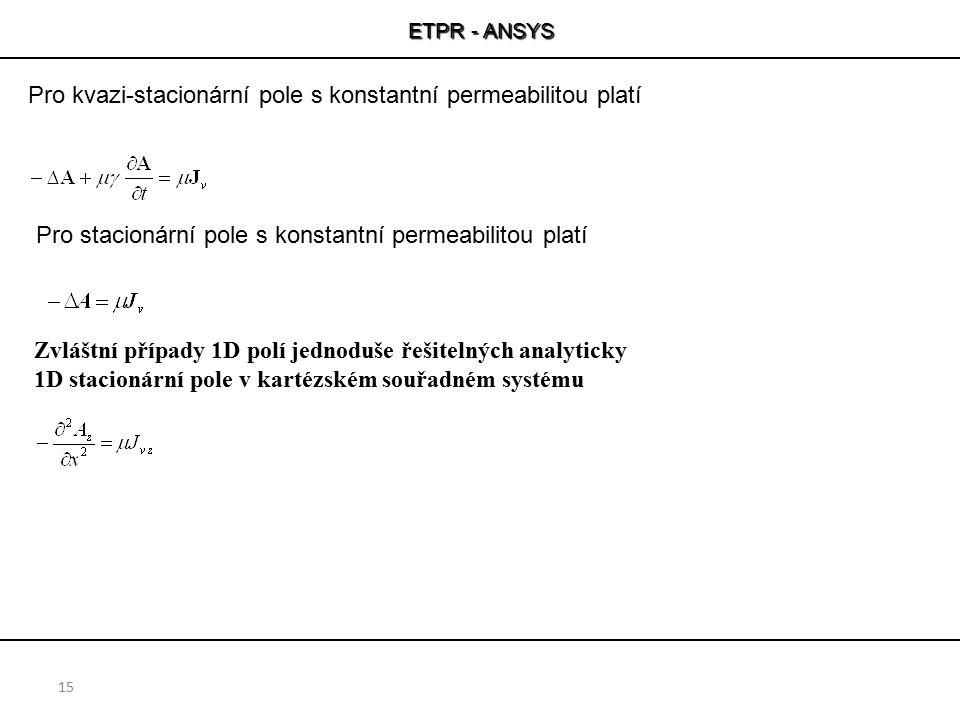 Pro kvazi-stacionární pole s konstantní permeabilitou platí