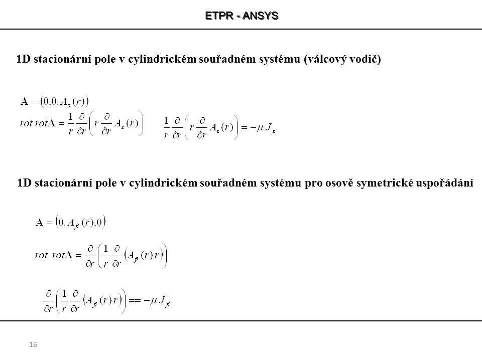 1D stacionární pole v cylindrickém souřadném systému (válcový vodič)