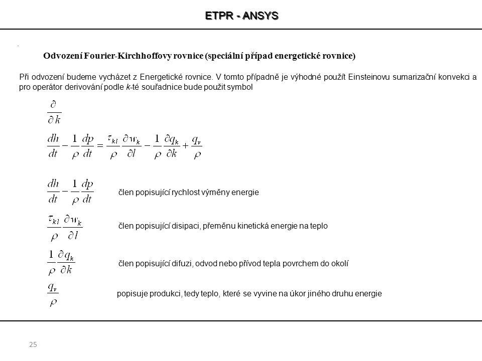 ETPR - ANSYS Odvození Fourier-Kirchhoffovy rovnice (speciální případ energetické rovnice)