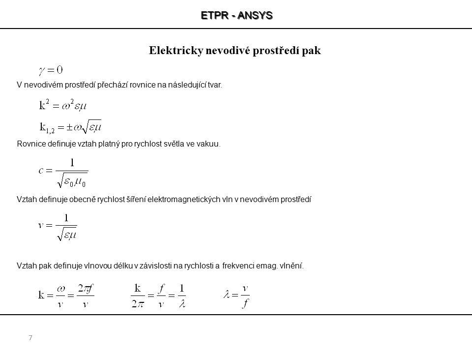 Elektricky nevodivé prostředí pak