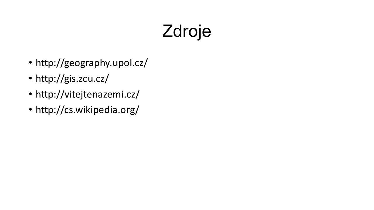 Zdroje http://geography.upol.cz/ http://gis.zcu.cz/