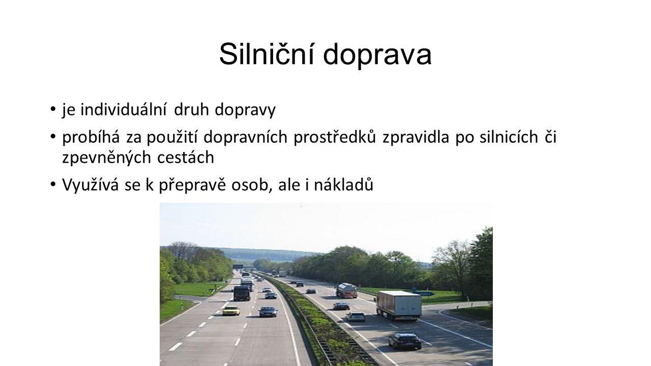 Silniční doprava je individuální druh dopravy