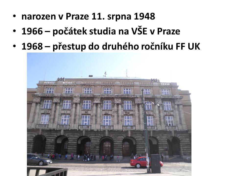 narozen v Praze 11. srpna 1948 1966 – počátek studia na VŠE v Praze.