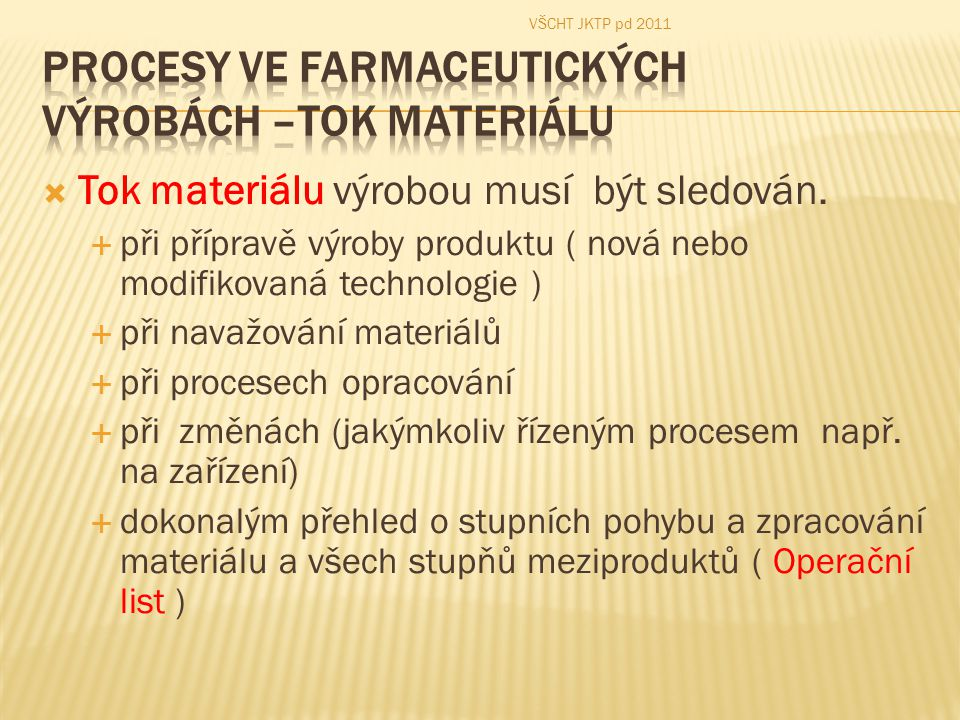 Procesy ve farmaceutických výrobách –Tok Materiálu