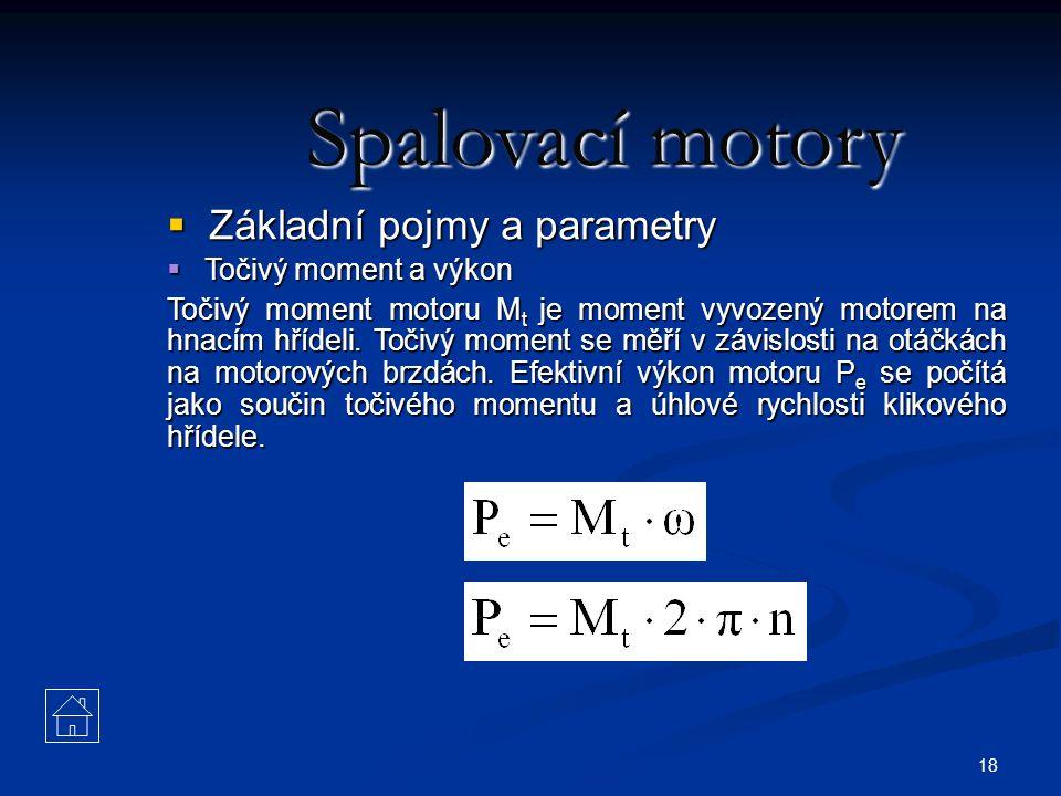 Spalovací motory Základní pojmy a parametry Točivý moment a výkon