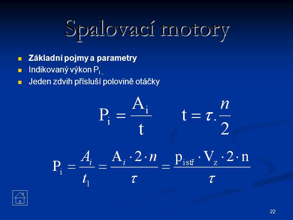 Spalovací motory Základní pojmy a parametry Indikovaný výkon Pi ,