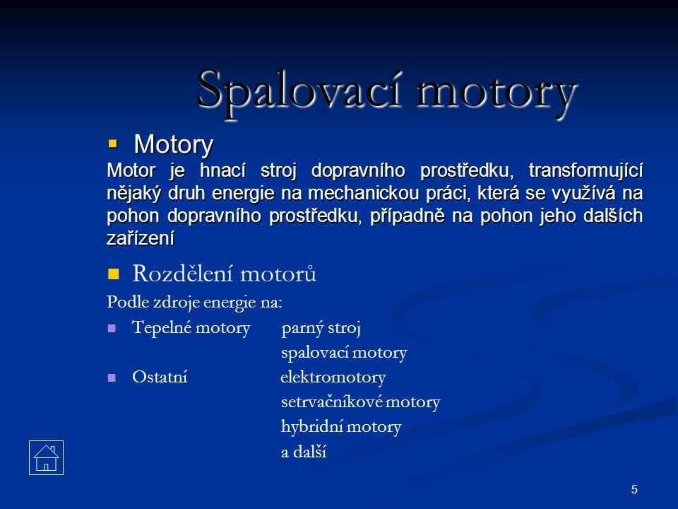 Spalovací motory Motory Rozdělení motorů
