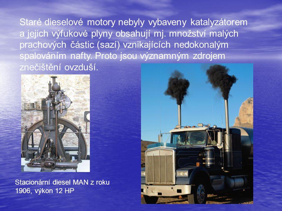 Staré dieselové motory nebyly vybaveny katalyzátorem a jejich výfukové plyny obsahují mj. množství malých prachových částic (sazí) vznikajících nedokonalým spalováním nafty. Proto jsou významným zdrojem znečištění ovzduší.