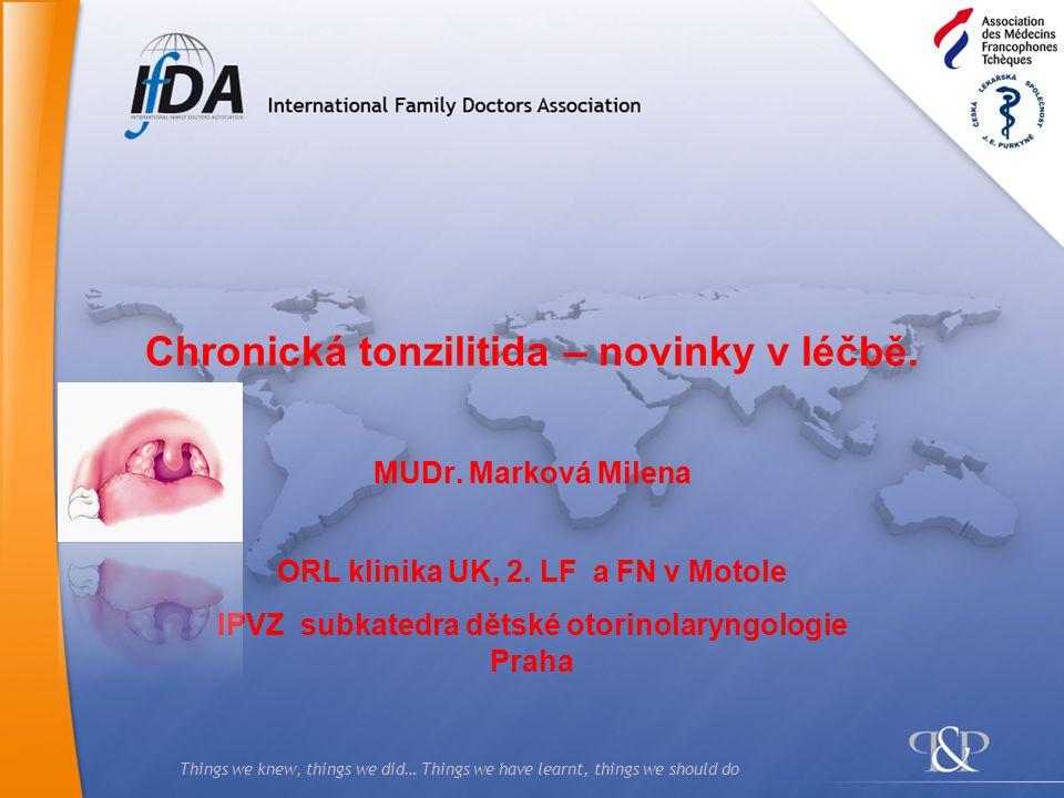 Chronická tonzilitida – novinky v léčbě.