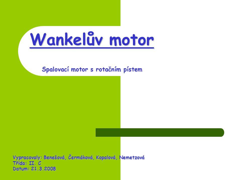 Wankelův motor Spalovací motor s rotačním pístem