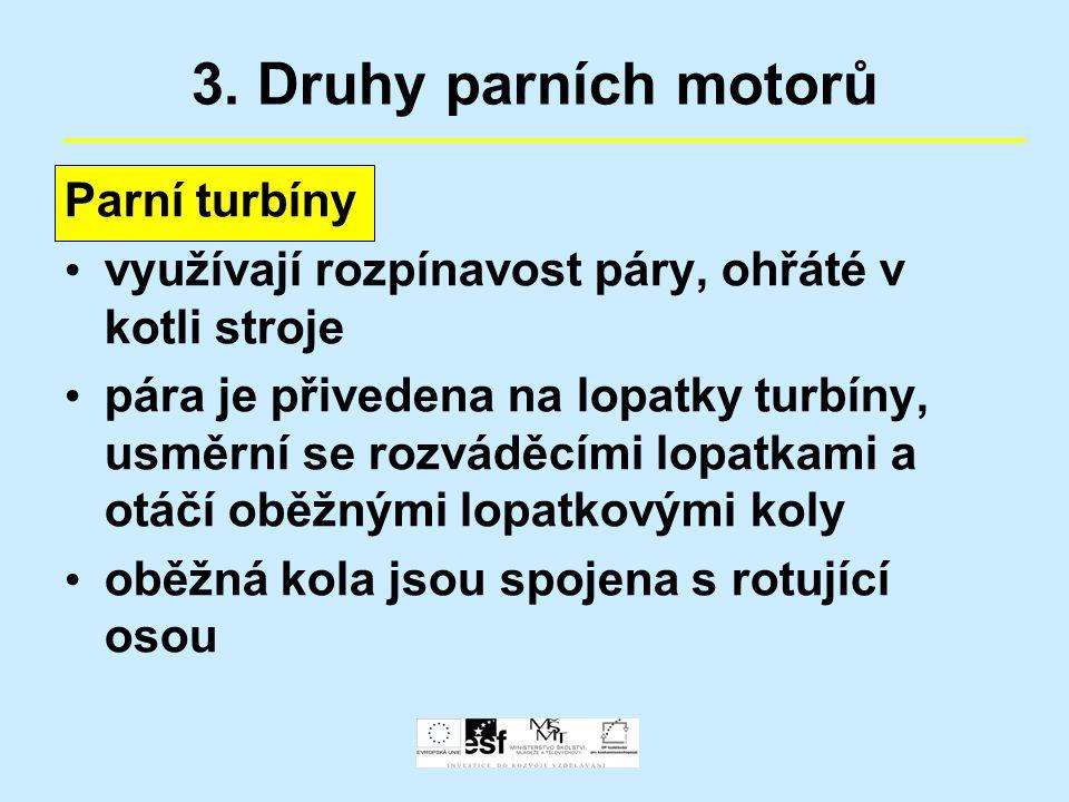 3. Druhy parních motorů Parní turbíny