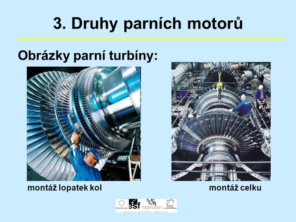 3. Druhy parních motorů Obrázky parní turbíny: montáž lopatek kol