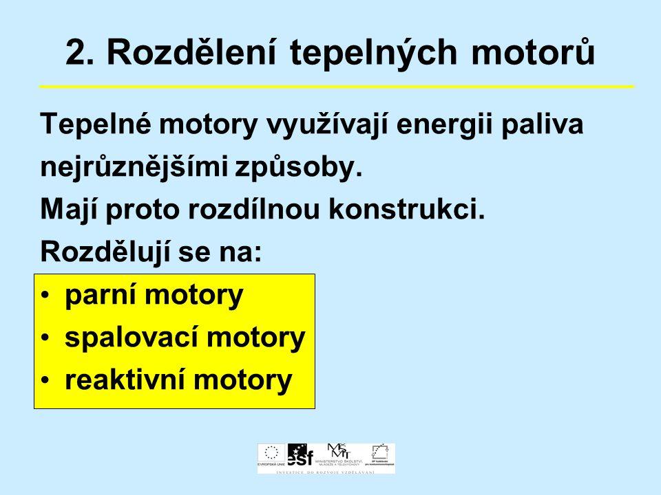 2. Rozdělení tepelných motorů