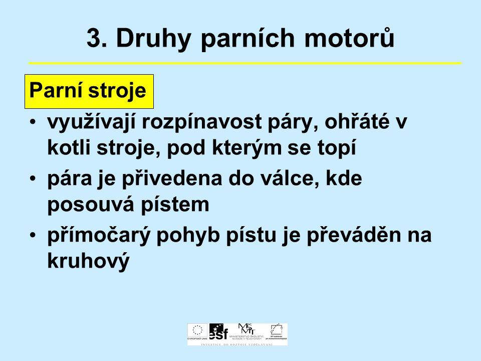 3. Druhy parních motorů Parní stroje