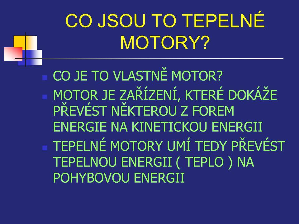CO JSOU TO TEPELNÉ MOTORY