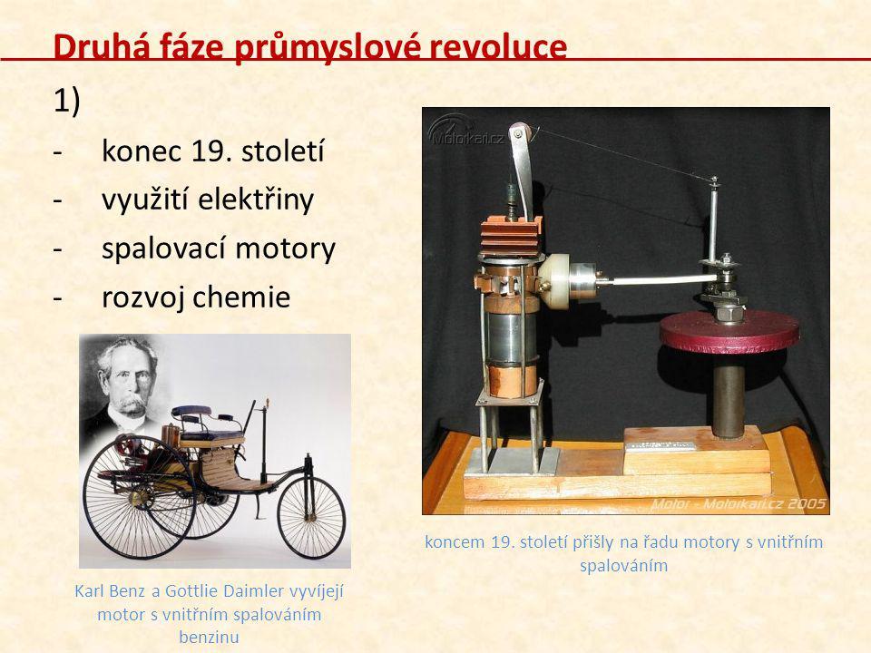 koncem 19. století přišly na řadu motory s vnitřním spalováním