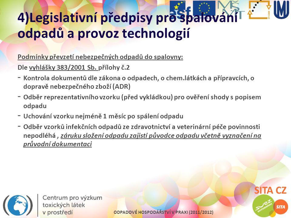 4)Legislativní předpisy pro spalování odpadů a provoz technologií