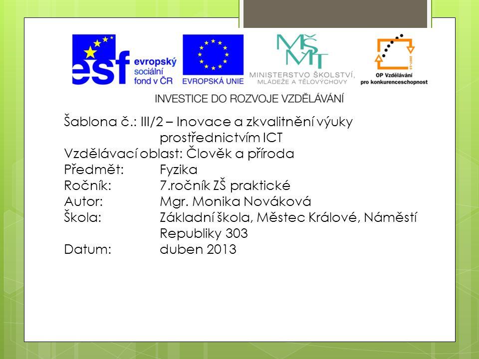 Šablona č.: III/2 – Inovace a zkvalitnění výuky prostřednictvím ICT