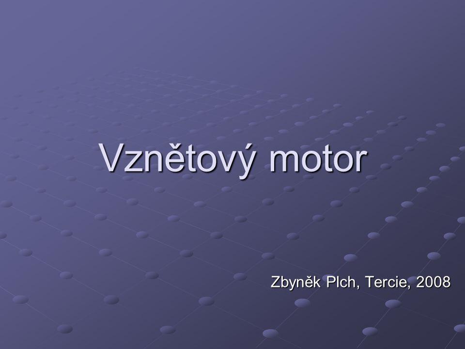 Vznětový motor Zbyněk Plch, Tercie, 2008