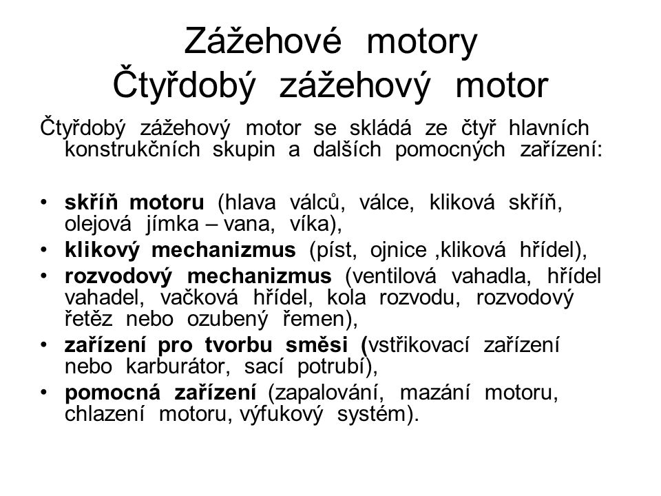 Zážehové motory Čtyřdobý zážehový motor