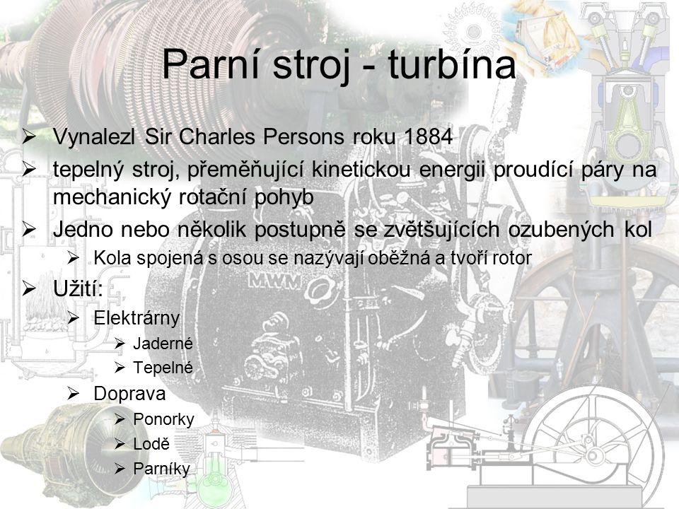 Parní stroj - turbína Vynalezl Sir Charles Persons roku 1884