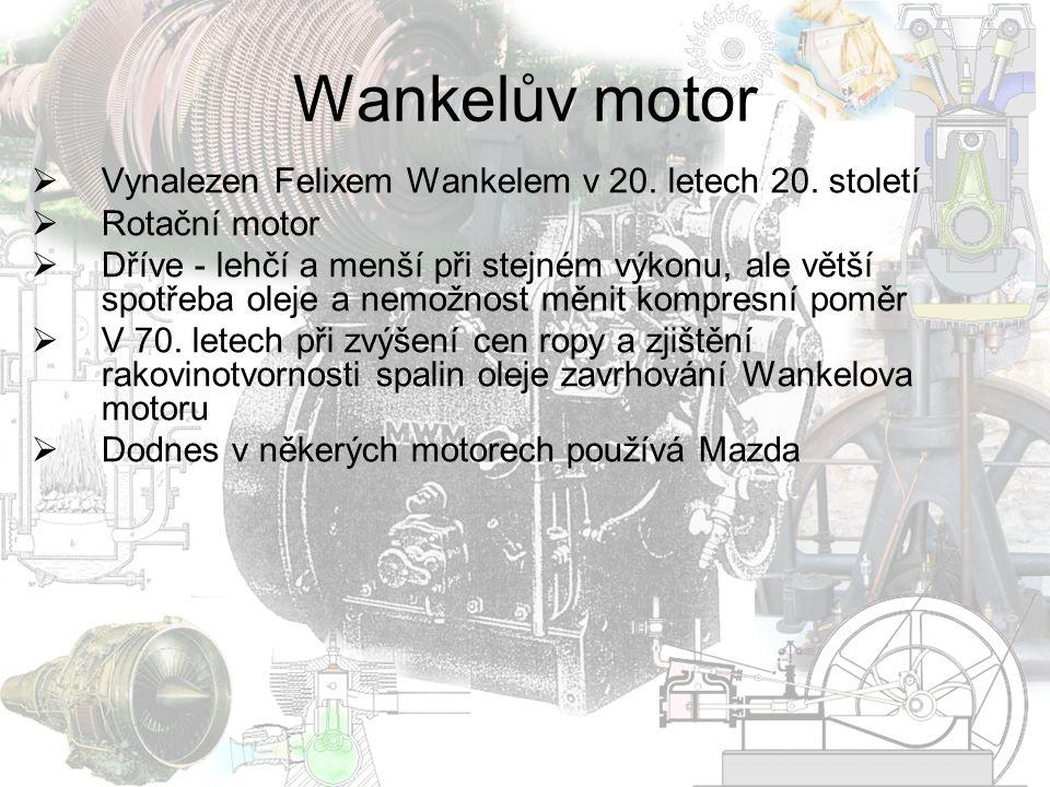 Wankelův motor Vynalezen Felixem Wankelem v 20. letech 20. století