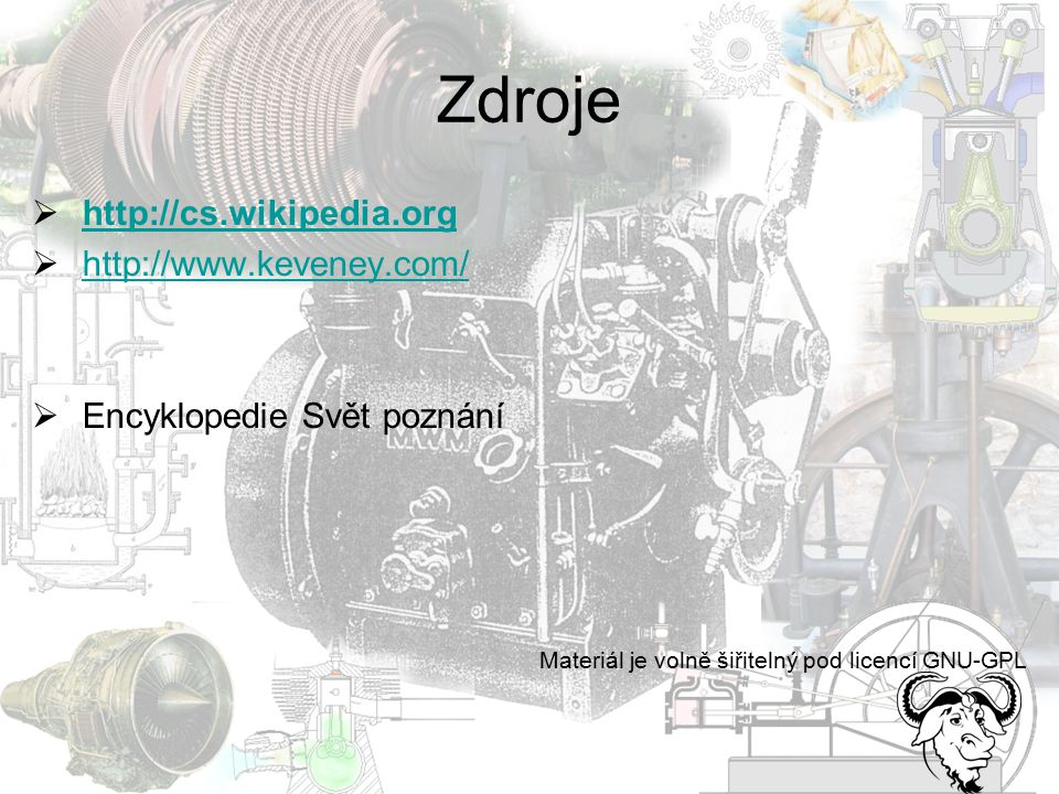 Zdroje http://cs.wikipedia.org http://www.keveney.com/