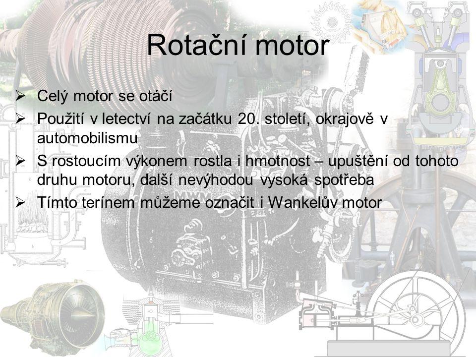 Rotační motor Celý motor se otáčí