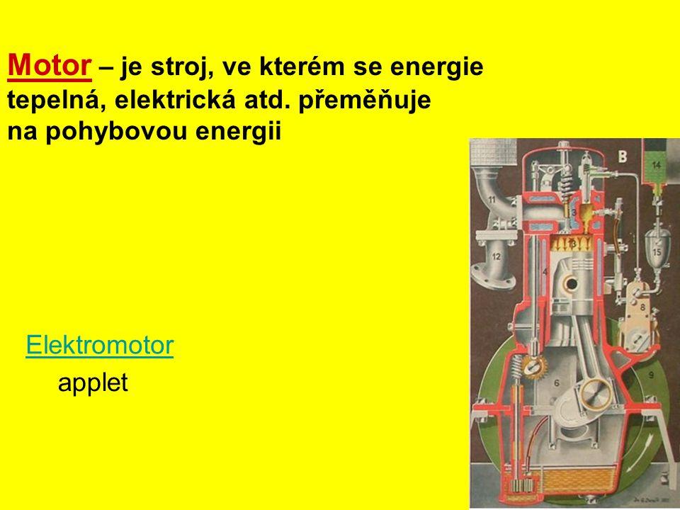 Motor – je stroj, ve kterém se energie