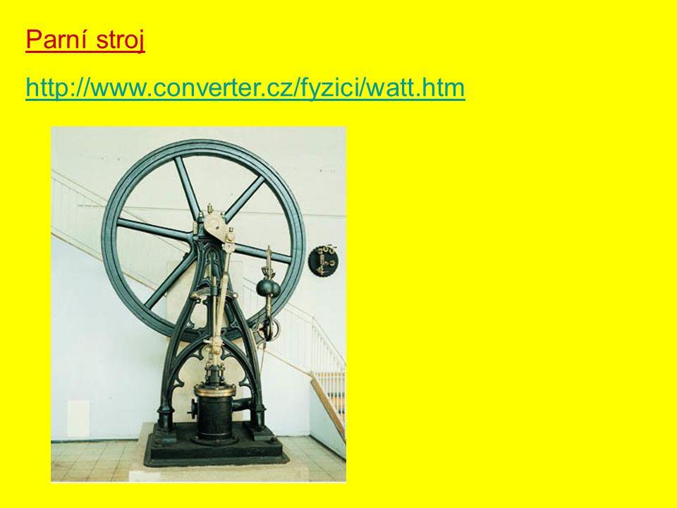 Parní stroj http://www.converter.cz/fyzici/watt.htm