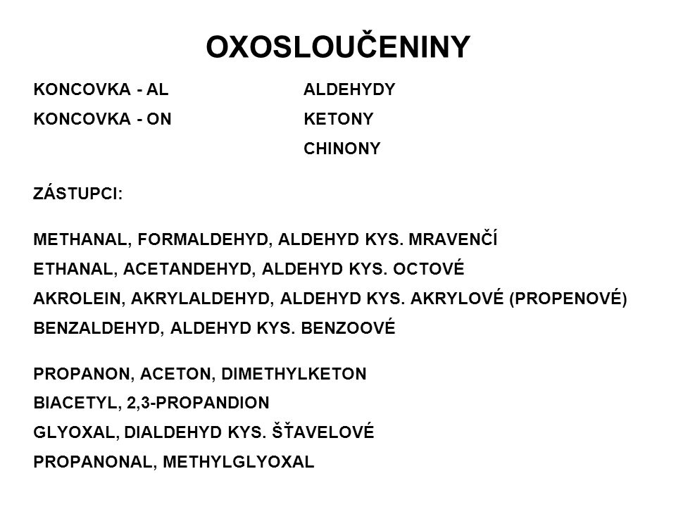 OXOSLOUČENINY KONCOVKA - AL ALDEHYDY KONCOVKA - ON KETONY CHINONY