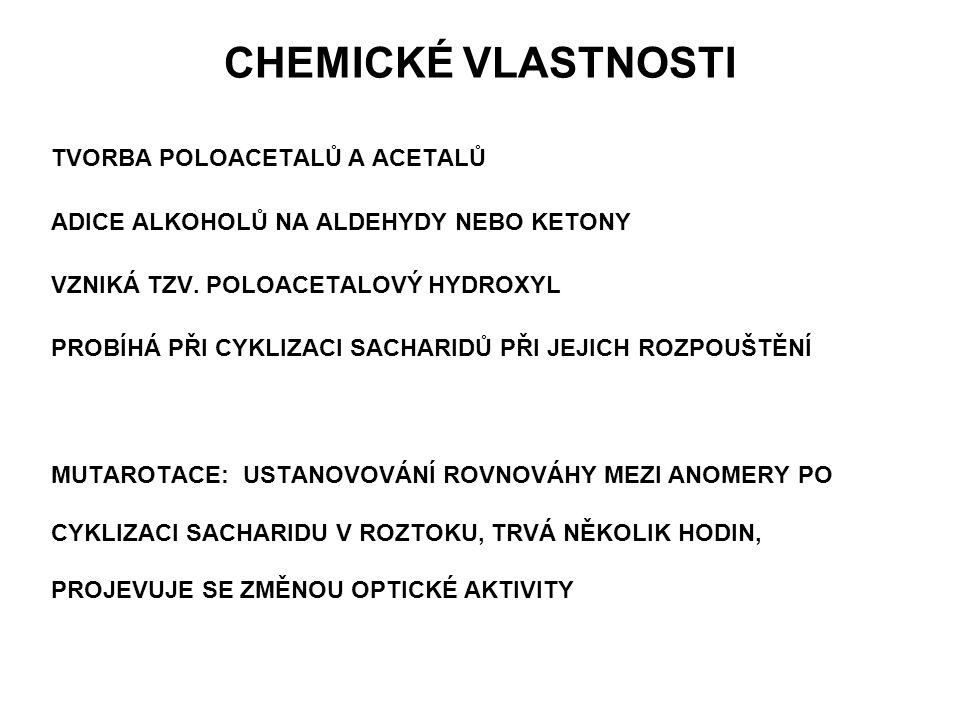 CHEMICKÉ VLASTNOSTI TVORBA POLOACETALŮ A ACETALŮ
