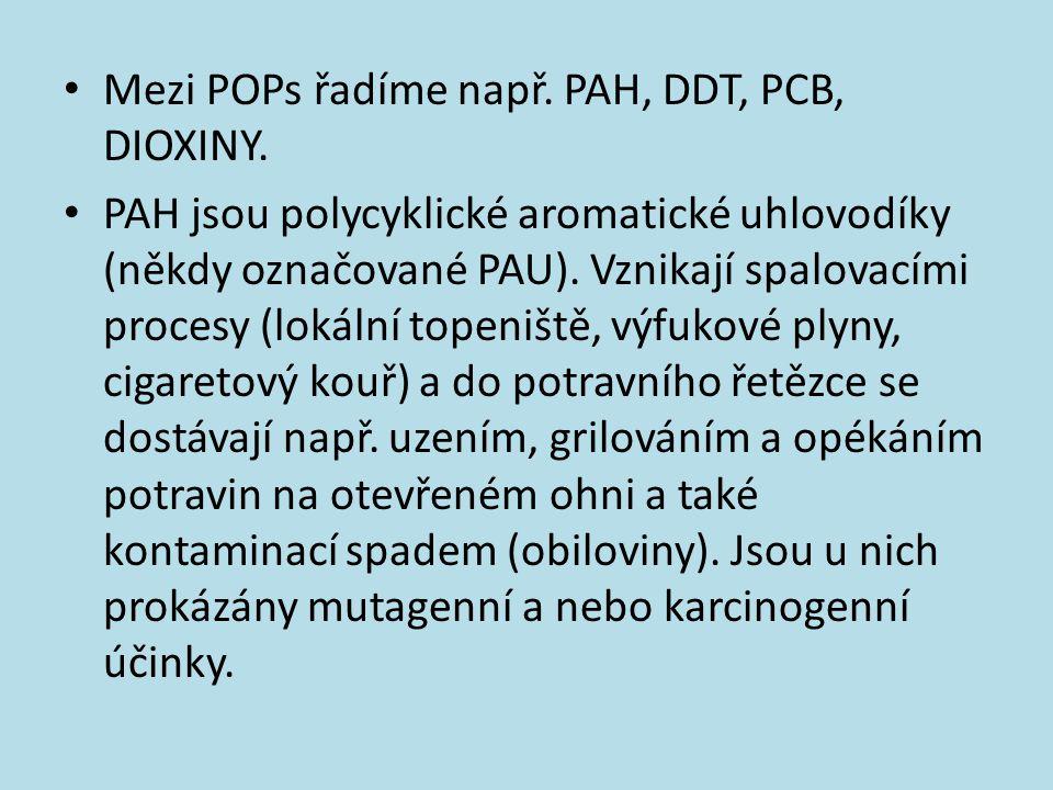 Mezi POPs řadíme např. PAH, DDT, PCB, DIOXINY.