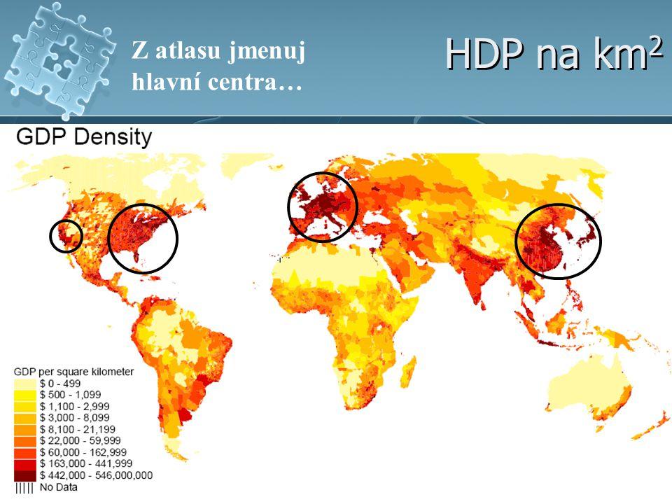 HDP na km2 Z atlasu jmenuj hlavní centra…