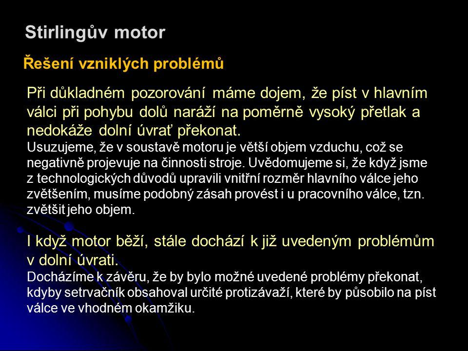 Stirlingův motor Řešení vzniklých problémů