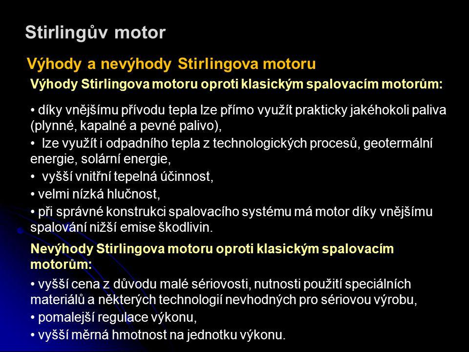 Stirlingův motor Výhody a nevýhody Stirlingova motoru