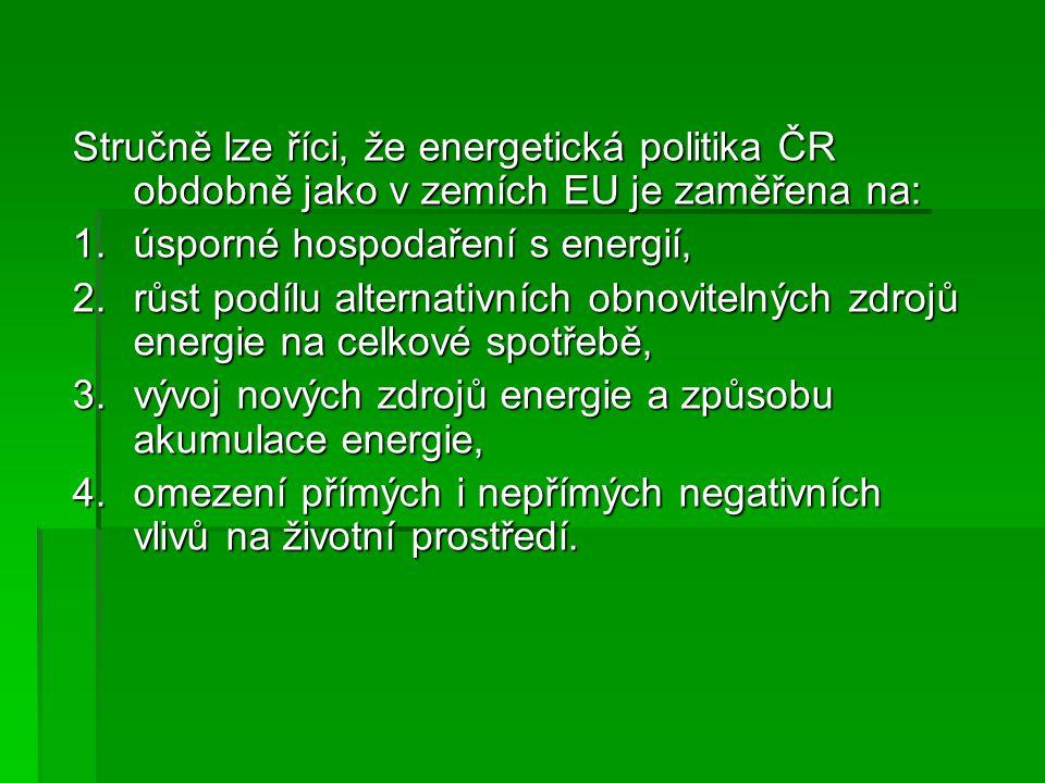 Stručně lze říci, že energetická politika ČR obdobně jako v zemích EU je zaměřena na: