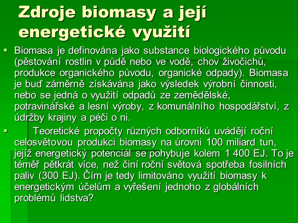 Zdroje biomasy a její energetické využití